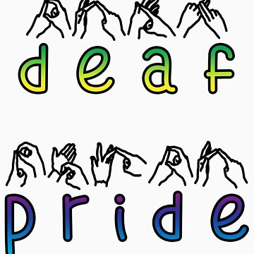 DEAF PRIDE, bsl, text by leahlouise
