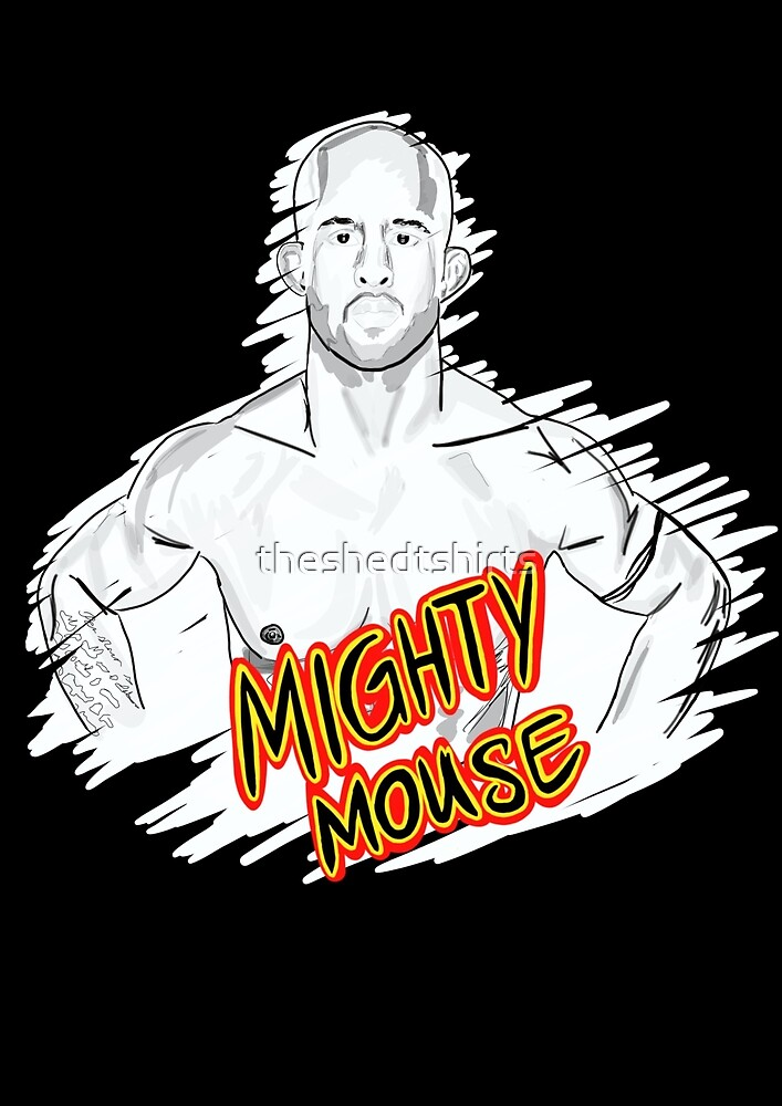 Mighty Mouse (D. Johnson) MMA  by theshedtshirts