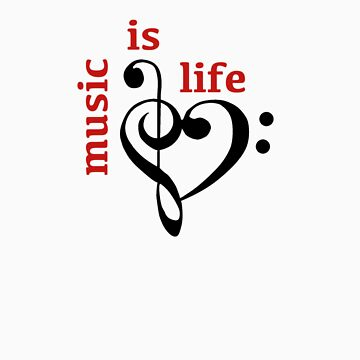 Music Is Life by jberning