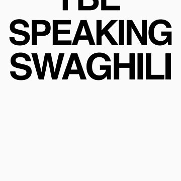 Kanye West - Speaking Swaghili by aahdesigns