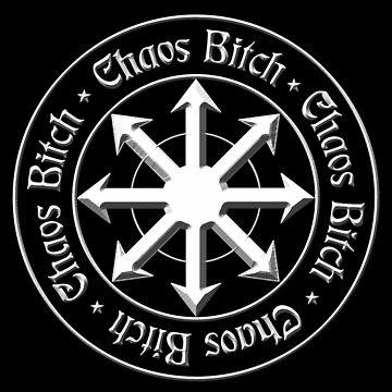 Chaos Bitch by ErnstderLage