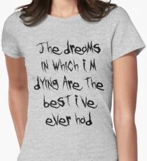 The Dreams in Which I'm Dying... Womens Fitted T-Shirt