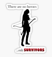 There are no heroes only survivors Sticker