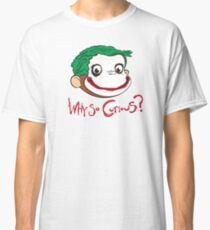 Why So Curious? Classic T-Shirt