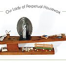 Our Lady of Perpetual Housework by Elaine Luther by ElaineLutherArt