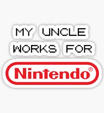 My Uncle Works For Nintendo Sticker