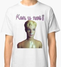 Ken u not? Classic T-Shirt