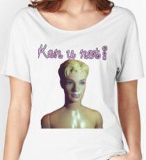 Ken u not? Women's Relaxed Fit T-Shirt