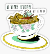 A Tiny Storm in my Teacup Sticker