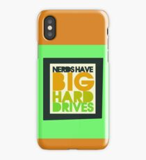 Nerds have big hard drives iPhone Case/Skin
