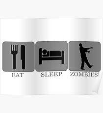Eat Sleep Zombies Poster