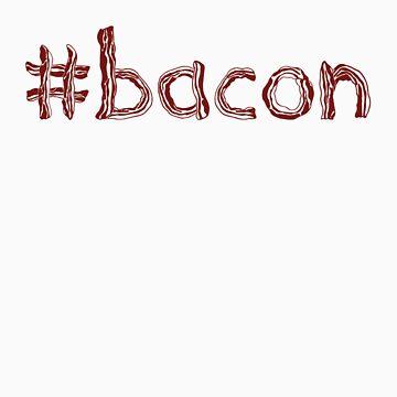 #Hashtag Bacon by jonnycottone