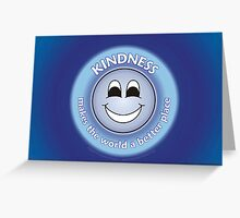 Kindness Makes The World a Better Place - Blue Card Greeting Card
