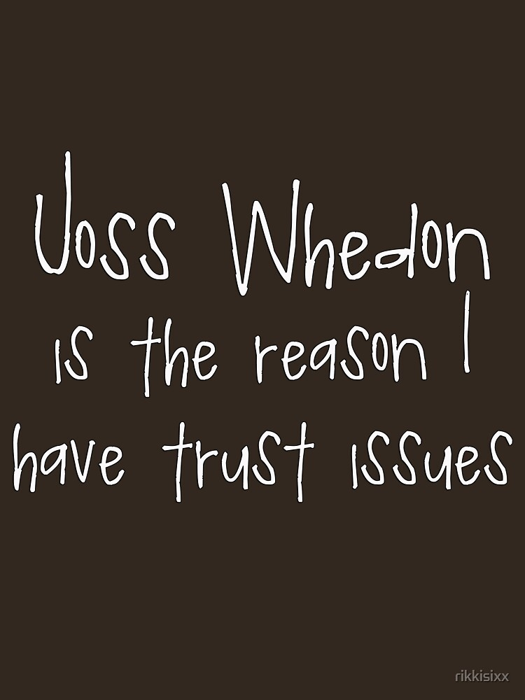 Joss Whedon - Trust Issues by rikkisixx