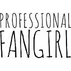 Professional Fangirl by Madsbee