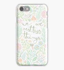 restless things iPhone Case/Skin
