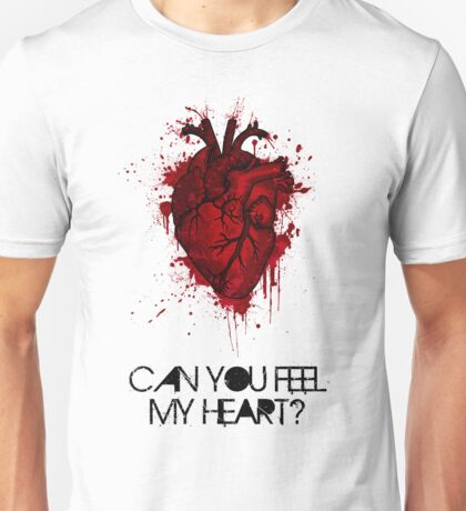 Can you feel my heart? Unisex T-Shirt