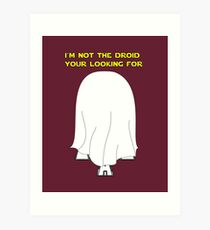 I'm not your driod! Art Print
