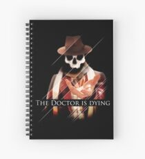 The Doctor Is Dying Spiral Notebook