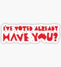 I've already VOTED have you? (Triple j hottest 100 Australia) Sticker