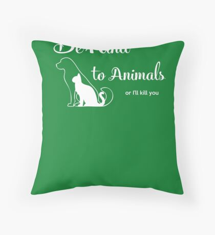 Be Kind to Animals Throw Pillow