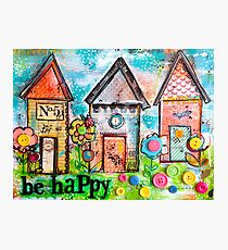 Be Happy. Art Huts in Mixed Media Photographic Print