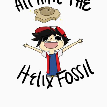 All Hail The Helix Fossil - Black Text by ManaPotion