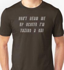 Don't beam me up Unisex T-Shirt