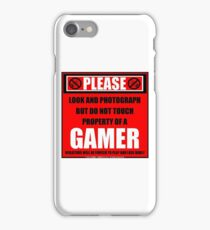 Please Do Not Touch Property Of A Gamer iPhone Case/Skin
