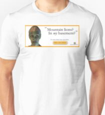 Mountain Lions, in My Basement? Unisex T-Shirt