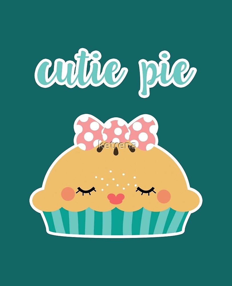 Cutie Pie by ketrena
