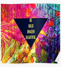 BE BOLD BRAZEN BEAUTIFUL Abstract Typography Hipster Geometric Triangle Colorful Rainbow Fine Art Painting Poster