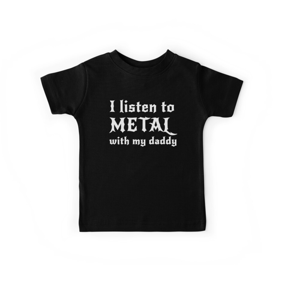 I listen to metal with my daddy by trends