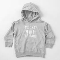 It's okay I'm with the band Toddler Pullover Hoodie