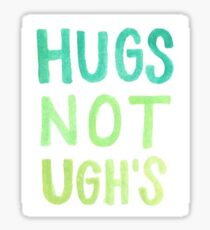 Hugs Not Ughs Sticker
