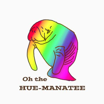 Oh the Hue-Manatee by DigitalGriffin