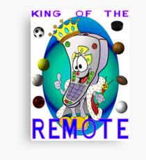 King of the Remote Canvas Print