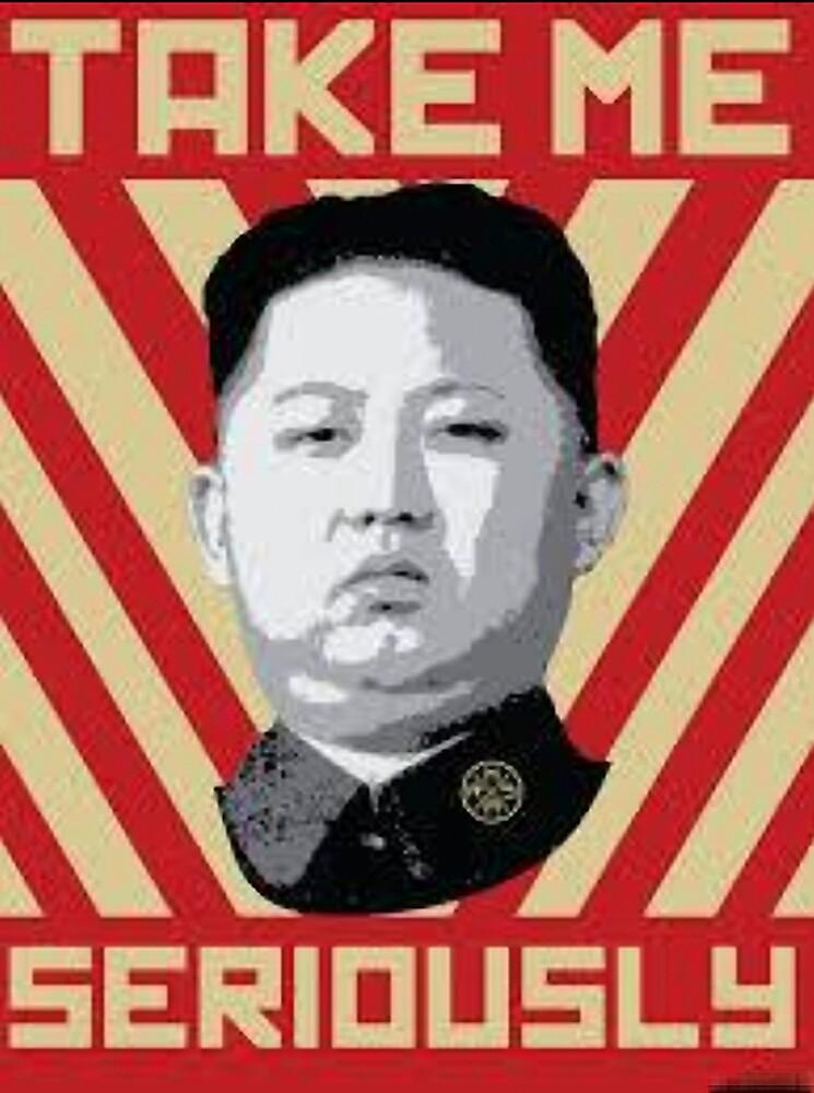 Kim Jung Un wants your respect. by montebiancho