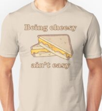 Being cheesy ain't easy Unisex T-Shirt