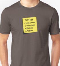 To do list. Coffee, Debauchery, madness, mayhem Unisex T-Shirt
