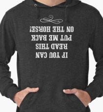 If you can read this put me back on my horse Lightweight Hoodie