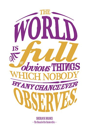 Sherlock Holmes novel quote – obvious things by pygmycreative