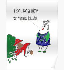 Trimmed Bush! Poster
