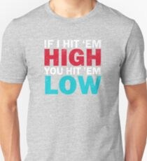 High and Low Unisex T-Shirt