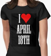 I love April 18th - April 18th Celebrate! T-Shirt