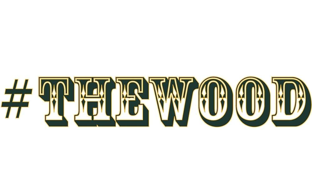 #thewood  by firejonbarry