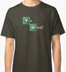Breaking Bad Yo Bitch! Classic T-Shirt