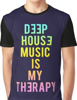 Deep House Music is My Therapy Graphic T-Shirt