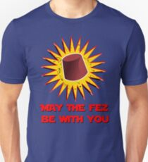 MAY THE FEZ BE WITH YOU  Unisex T-Shirt