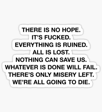 There Is No Hope Sticker